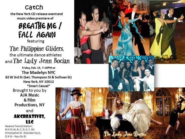 The music video of Breathe Me/Fall Again will officially debut on Friday, February 15 at The Madelyn in the city's east village which features The Philippine Gliders and The Lady Jenn Bocian.  The event is simultaneously the dance athletes' official launch of their group, under the AKCreatives, as the team to watch in the US's entertainment scene. The group is composed of Jessa Mae Briones, Anselmo Estillore, Ricca Alix, Renante Saldua, Hanna Jane Diluvio, and Christopher Corro.